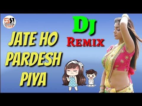 DjRemix | Jaate Ho Pardesh Piya | New Dj Remix Sad Song | Hard Bass Mix | #ShriSantRitz |