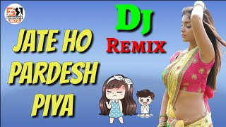DjRemix | Jaate Ho Pardesh Piya | New Dj Remix Sad Song | Hard Bass Mix | #ShriSantRitz |
