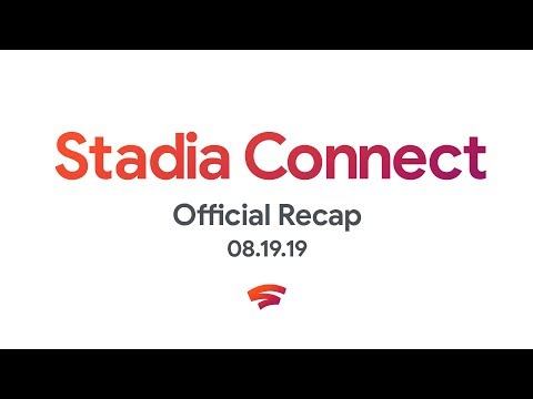 Stadia Connect Official Recap In 3 Minutes | 8.19.2019