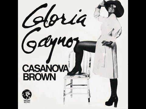 Gloria Gaynor ~ Casanova Brown 1975 Disco Purrfection Version