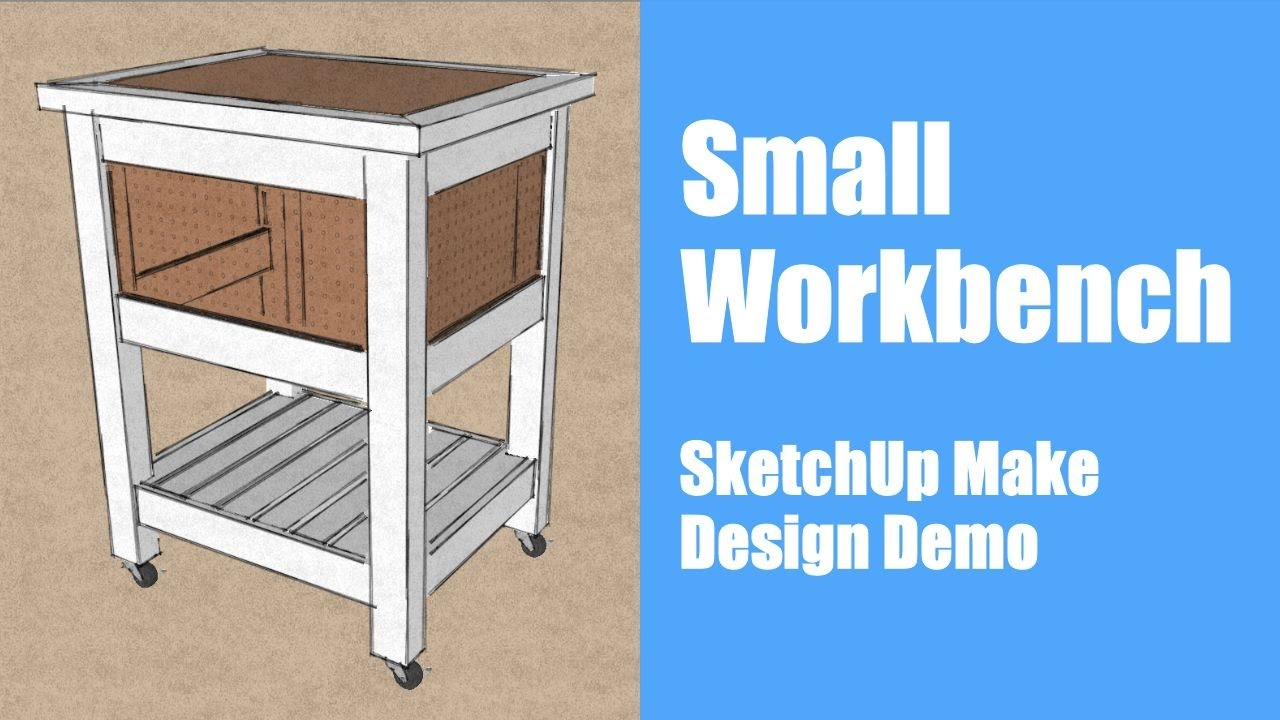 Small Workbench Design In Sketchup Youtube