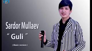 Sardor Mullaev Guli Сардорбек Муллаев - Гули.mp3