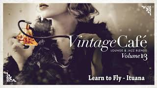 Learn to fly - Ituana (Foo Fighters song) Vintage Café Vol. 13