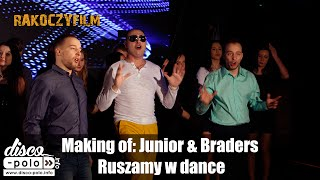 Making of: Junior & Braders - Ruszamy w dance