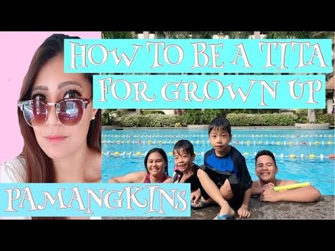 How To Be A Tita For Grown Up Pamangkins  Random Footage