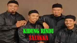 KIDUNG RINDU - TAZAKKA - 2018