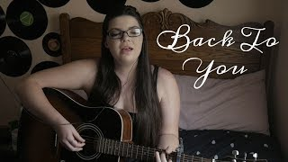 Back to you - selena gomez seaminor cover