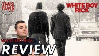 White Boy Rick - Movie Review