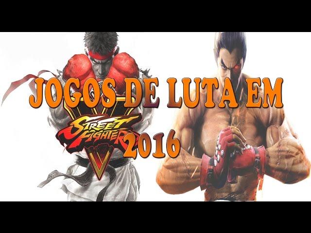 2016 será o ano dos jogos de luta?