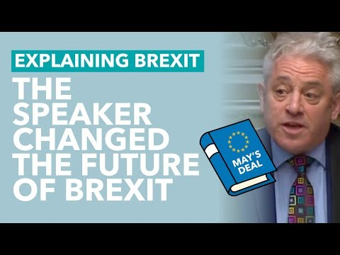 How Bercow Changed the Future of Brexit - Brexit Explained