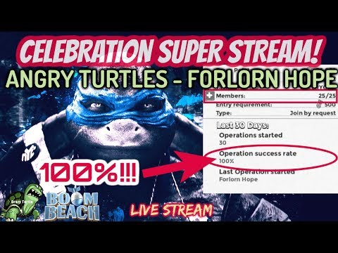 Boom Beach - FORLORN HOPE - ANGRY TURTLES RELOADED - Ep 18 - 100% Celebration SUPER STREAM