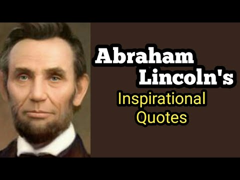Abraham Lincoln Quotes   Top10 Abraham Lincoln Quotes   Inspirational Quotes  By Abraham Lincoln
