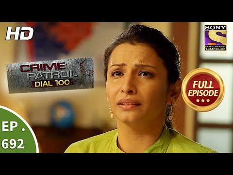 Crime Patrol Dial 100 - Ep 692 - Full Episode  - 16th January, 2018