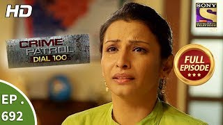 Crime Patrol Dial 100 - Ep 692 - Full Episode  - 16th January 2018