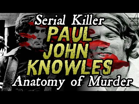 The Casanova Killer - Paul John Knowles | ANATOMY OF MURDER #13