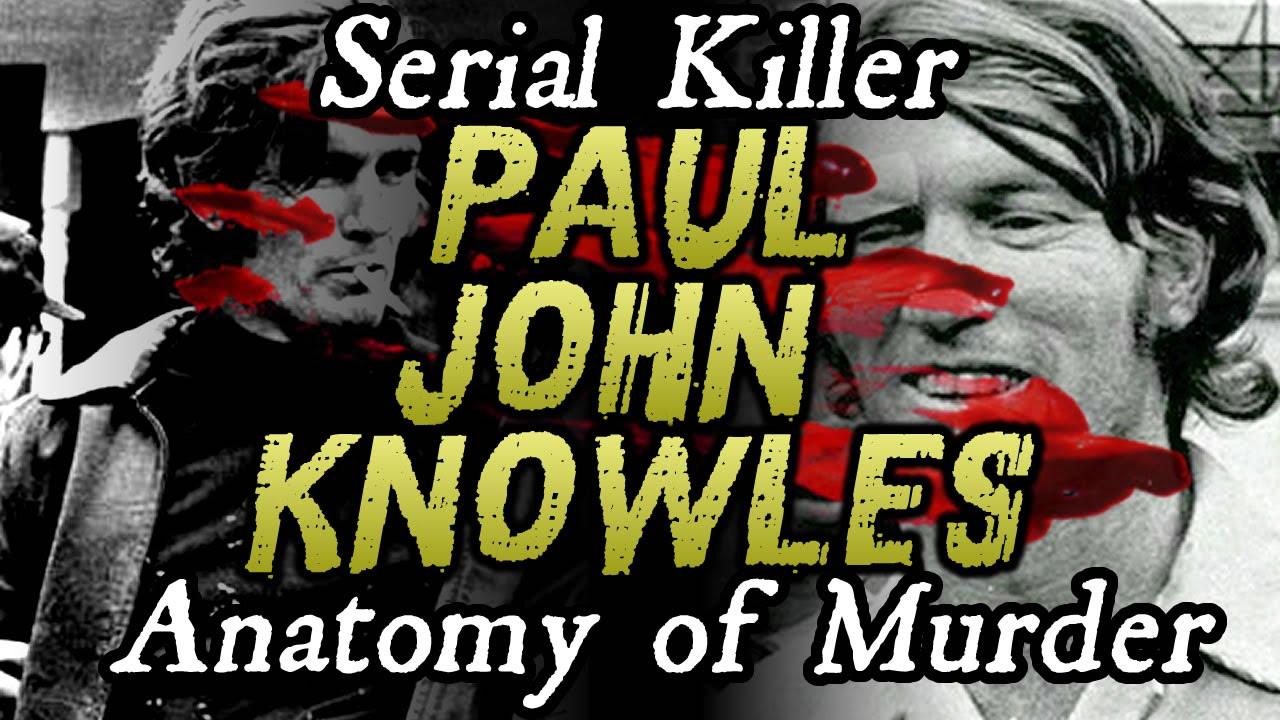 The Casanova Killer - Paul John Knowles | ANATOMY OF MURDER #13 ...