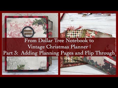 From Dollar Tree Notebook To Vintage Christmas Planner | Pt 3:  Adding Planning Pages & Flip Through