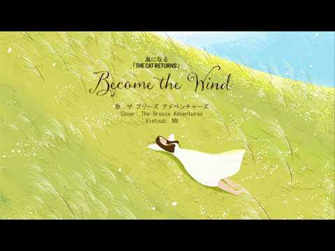 """[Vietsub] """"Become The Wind"""" (The Cat Returns Ending Song) - Cover By The Breeze Adventure"""