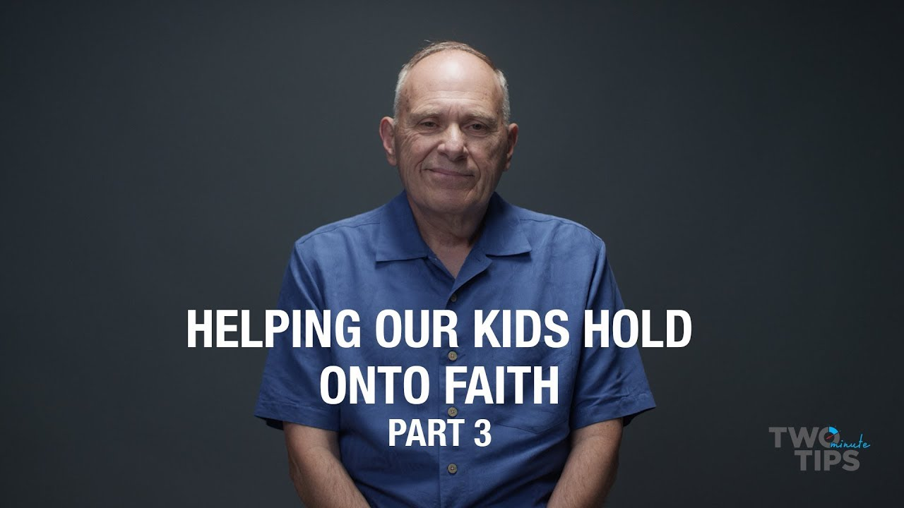 Helping Our Kids Hold Onto Faith, Part 3 | TWO MINUTE TIPS