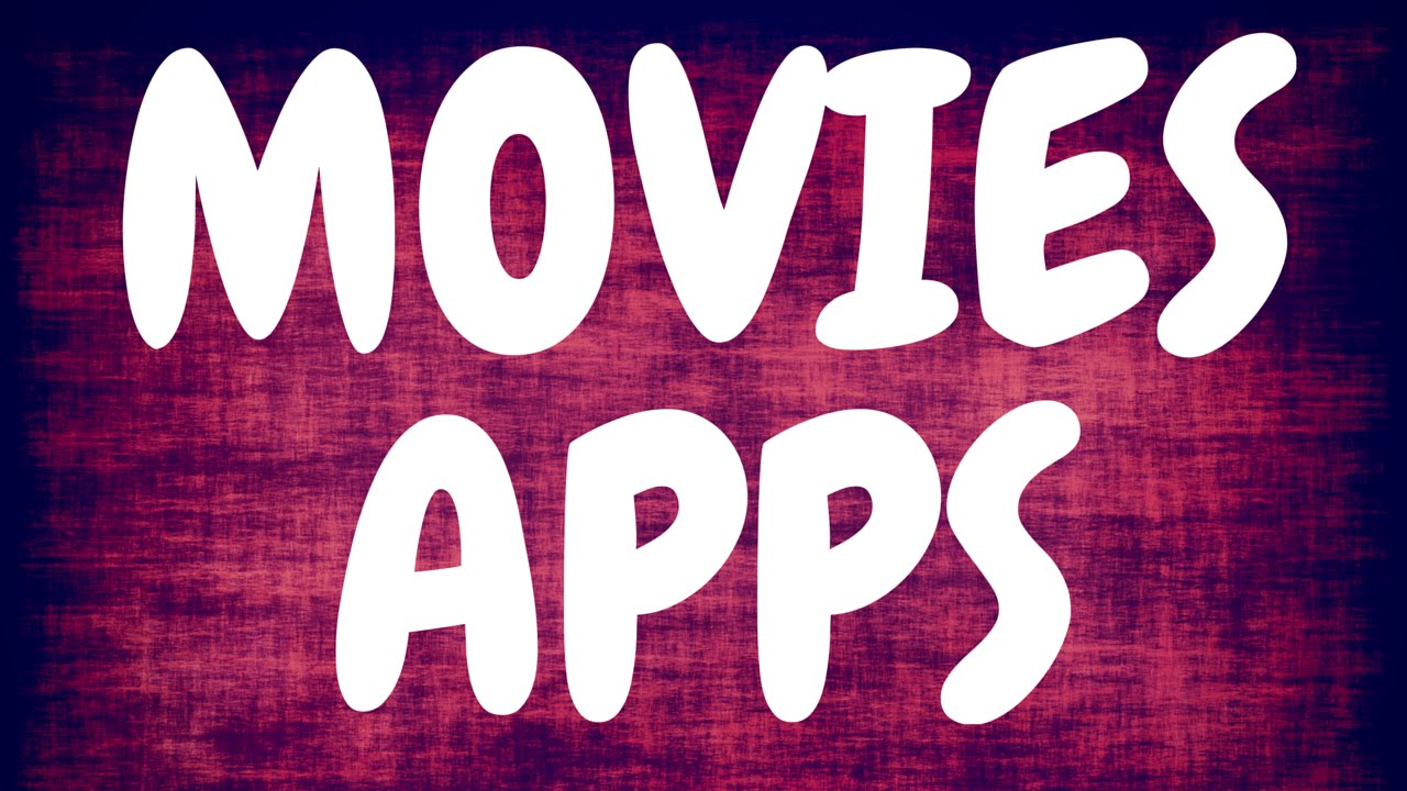 Download Any Movie On Android For Free 3 Apps
