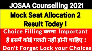 JOSAA 2021 Counselling | Mock Seat Allocation 2 Result Today | Choices Locking Procedure |