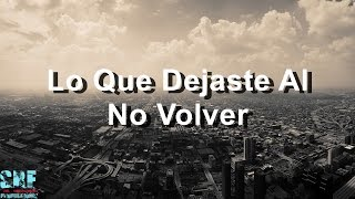 Lo Que Dejaste Al No Volver - Lucas Arnau Ft. Carlos Baute - Buen Camino