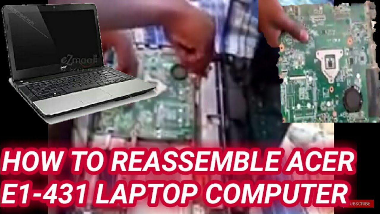 How to disassemble and assemble acer aspire e1-431 laptop