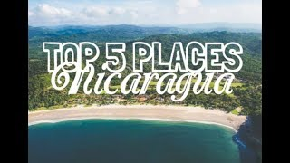 TOP 5 PLACES TO TRAVEL IN NICARAGUA | WHERE TO TRAVEL IN NICARAGUA?