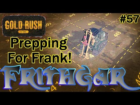 Let's Play Gold Rush The Game #57: Prepping For Frank!