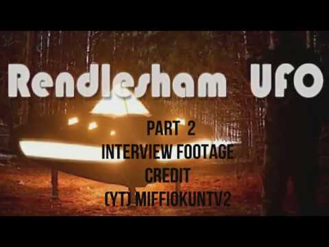 MOD Rendelsham UFO Files Part 2