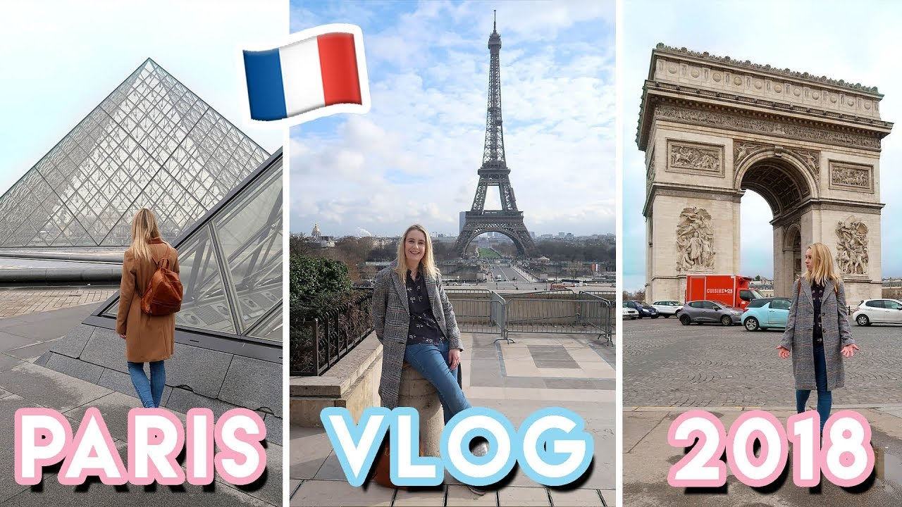 Paris Travel Vlog 2018 Come Sightseeing With Us Becky Excell