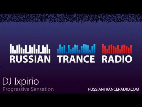 Russian Trance Radio: DJ Ixpirio - Progressive Sensation