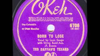 Ted Daffan´s Texans (Leon Seago). Born To Lose (Okeh 6706, 1942)