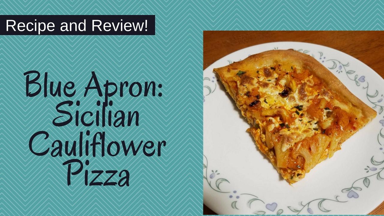 Blue apron cauliflower pizza - Sicilian Cauliflower Pizza Blue Apron Recipe Review