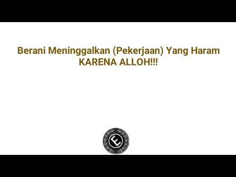 download Berani Meninggalkan (Pekerjaan) Yang Haram KARENA ALLAH!!!