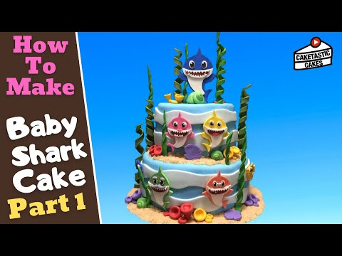 BABY SHARK And FAMILY Cake Decoration Tutorial - Part 1 - Step By Step How To Make Caketastic Cakes