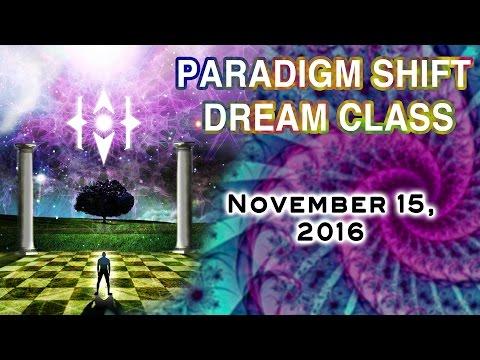 Paradigm Shift Dream Class. Nov 15, 2016