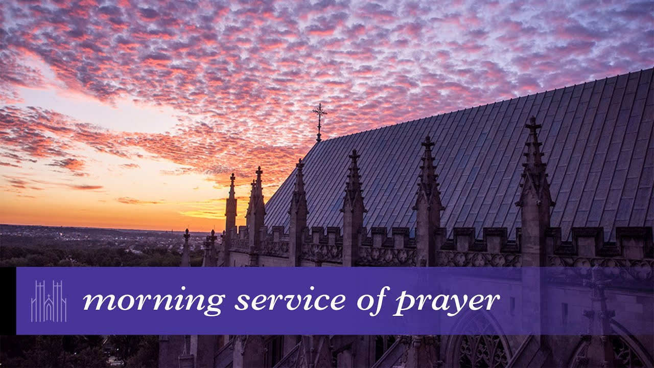 August 3, 2020: Service of Morning Prayer and Reflection at Washington National Cathedral