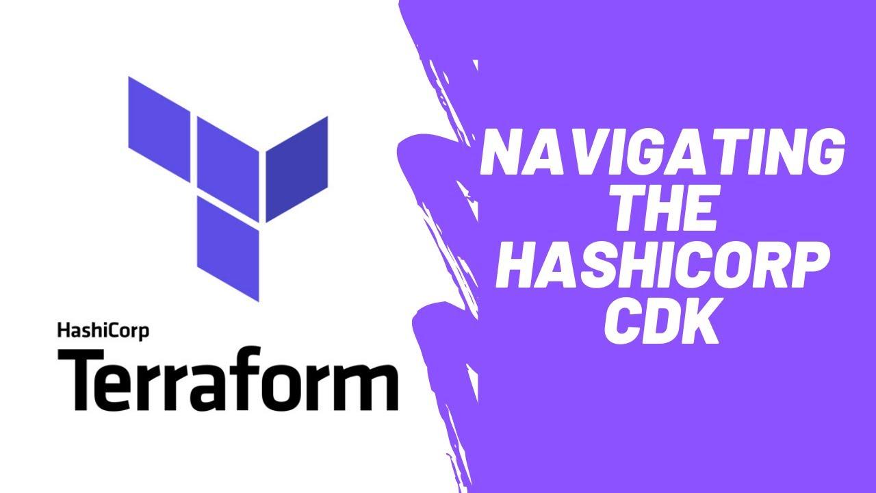 Navigating The HashiCorp CDK (Python)