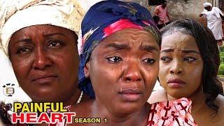 Painful Heart Season 1 - Chioma Chukwuka 2017 Latest Nigerian Nollywood Movie full HD