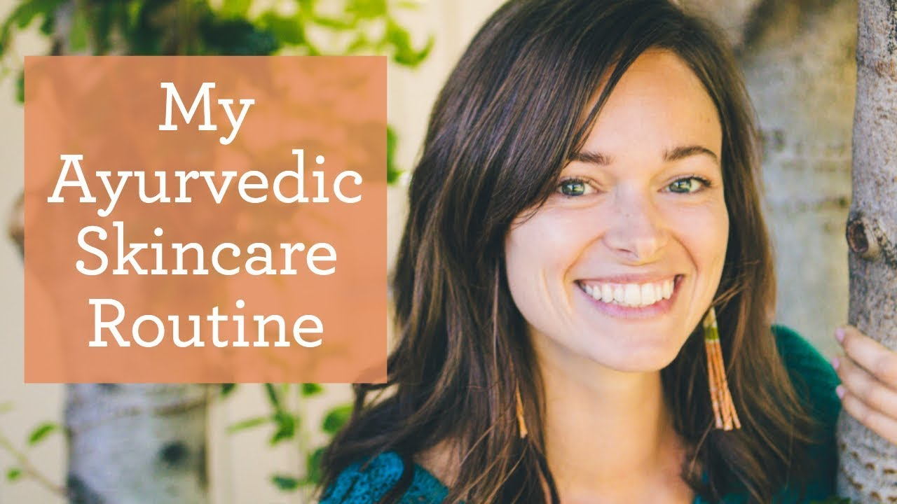 My Ayurvedic Skincare Routine | Healthy Skin Tips