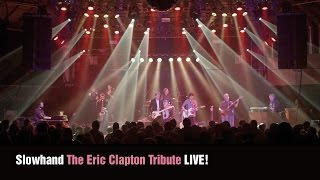 Slowhand – The Eric Clapton Tribute Show LIVE!