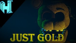 Just Gold [SFM FNAF] Song by MandoPony [OLD]