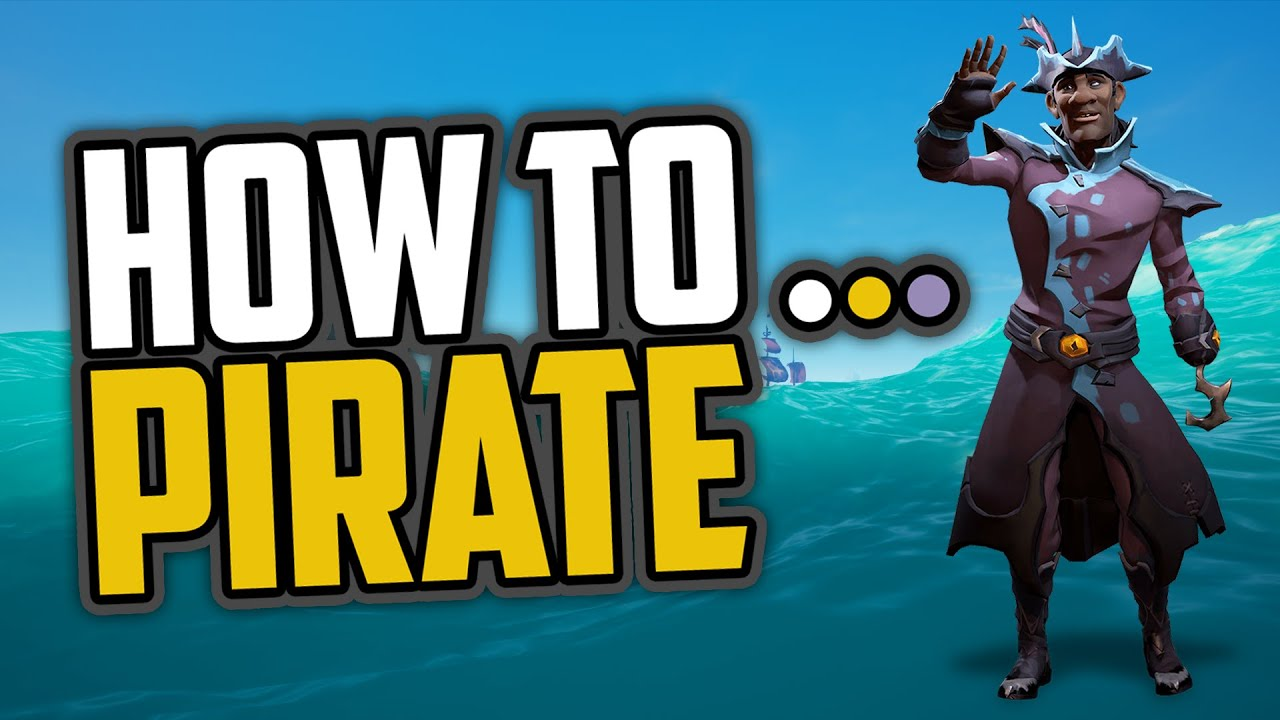 Sea of Thieves: How to Pirate [Strange Guide]