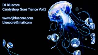 DJ Bluecore - Candyshop Goes Trance Vol.1