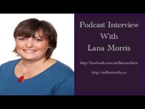 Stellar Media Podcast Guest   Lana Morris