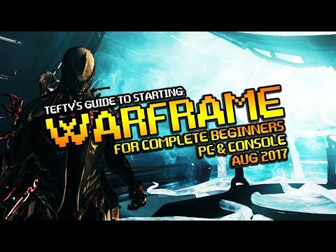 Beginners Guide to WARFRAME [2017] - PC & Console - First Steps & Goals