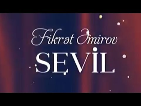 Fikret Amirov- Sevil Operası'ndan Sevil'in Aryası