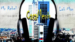Mr Rebel Ft LabY Ft AyoUb Ft Emma - CasaMerda (Officiel Audio)