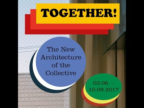 Opening Talk »Together! The New Architecture of the Collective« 2 June 2017